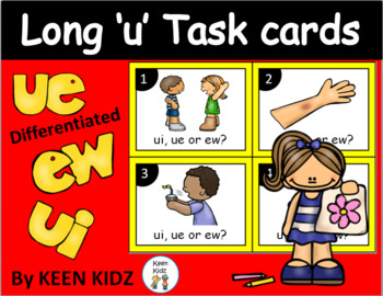 LONG VOWEL U TASK CARDS (ue, ui and ew)