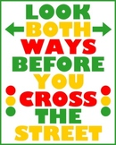 LOOK BOTH WAYS BEFORE YOU CROSS THE STREET (8X10)