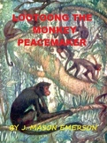LOOTOONG THE MONKEY PEACEMAKER (FREE FOR NOW, FUN, LITERATURE, COMMON CORE)