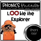 Short OO : Lookie the Explorer Phonics Friends