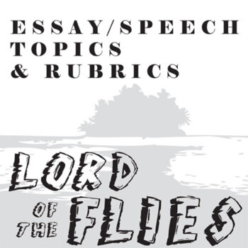 LORD OF THE FLIES Essay Prompts & Grading Rubrics