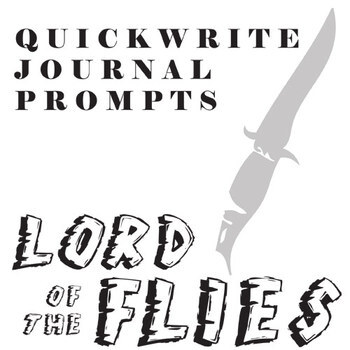 LORD OF THE FLIES Journal - Quickwrite Writing Prompts - PowerPoint