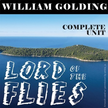 LORD OF THE FLIES Unit - Novel Study Bundle (William Golding) - Literature Guide