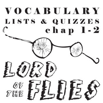 LORD OF THE FLIES Vocabulary List and Quiz (chap 1-2)