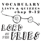 LORD OF THE FLIES Vocabulary List and Quiz (chap 9-12)