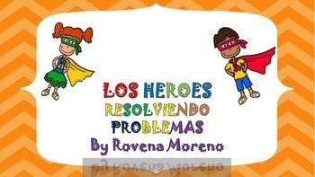 LOS HEROES AL RESCATE DE LA RESOLUCION DE PROBLEMAS/Proble