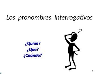 LOS PRONOMBRES INTERROGATIVOS
