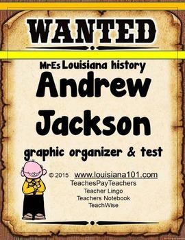 LOUISIANA - Andrew Jackson graphic organizer, test, timeline