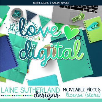 LOVE DIGITAL! Entire Store Moveable Pieces License - PLEASE READ TOU BELOW