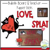 LOVE, SPLAT BULLETIN BOARD & TEACHER STICKS