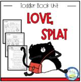 LOVE, SPLAT TODDLER BOOK UNIT