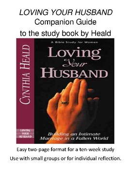 LOVING YOUR HUSBAND Companion Guide to the study book by Cynthia Heald