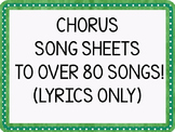 CHORUS SONG SHEETS TO OVER 80 SONGS!  (LYRICS ONLY)DISTANCE LEARNING