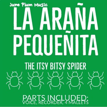 La Arana Pequenita. Itsy Bitsy Spider for Recorder & Orff. Hispanic Heritage