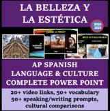 La Belleza y La Estética AP Spanish Language & Culture COMPLETE PowerPoint