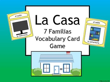 La Casa - Las 7 Familias Spanish House Vocabulary Card Game