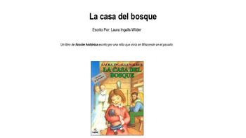 La Casa del Bosque Power Point- Little House in the Big Woods Spanish