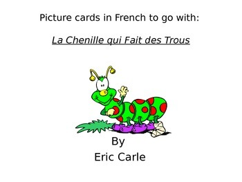 La Chenille qui Fait des Trous/The Very Hungry Caterpillar