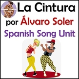 La Cintura - Spanish Song Lyrics & Fun Activities Unit - Alvaro Soler