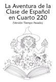 La Clase en Cuarto 220 (Past Tense) Spanish 2 Book