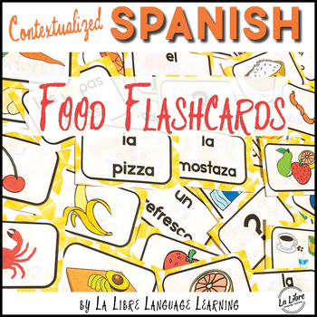 La Comida Spanish Food Contextualized Flashcards By La Libre Language Learning