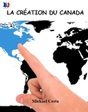 La création du Canada, sciences humaines, French Immersion (#96)