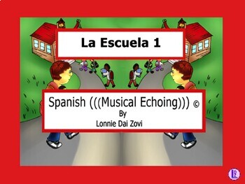 La Escuela 1 - Spanish Musical Echoing Slide Show for Fun Comprehensible Input