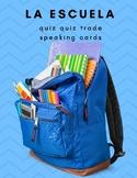 La Escuela | School | Quiz Quiz Trade Conversation Cards
