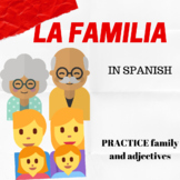 La Familia y Los Adjetivos (Family and adjectives in Spanish)