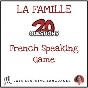 La Famille - French 20 questions game - No prep speaking activity