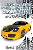La Fantastica Collezione di Macchine di Mio Papà (Italian Edition)