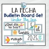 La Fecha Bulletin Board Set Under The Sea theme SPANISH CALENDAR