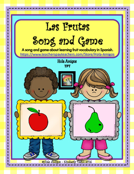 Las Frutas Song & Game + Posters - Spanish Fruit