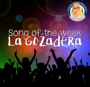 La Gozadera Spanish Song Activities Packet - Song of the week