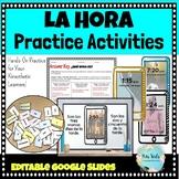 La Hora Practice Activities (Telling Time in Spanish) EDITABLE