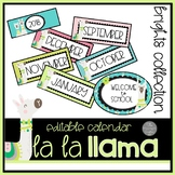 La La Llama EDITABLE Classroom Calendar BRIGHT Collection