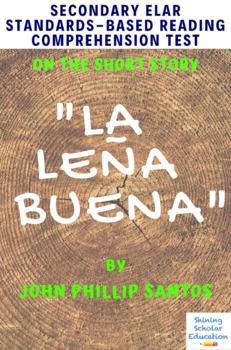 La Leña Buena by John P. Santos Multiple-Choice Reading Comprehension Quiz/Test