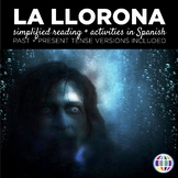 La Llorona - Simplified reading + activities in past and present tenses