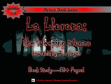 La Llorona Weeping Woman Legend Joe Hayes Book Study Common Core