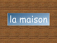 La Maison – French House Vocabulary Presentation, Worksheets and Card Games