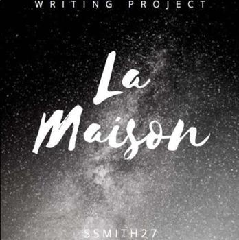 La Maison - French House Writing Project