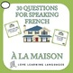Bundle and Save: La Maison - Vocabulary Speaking Activities 6-PACK