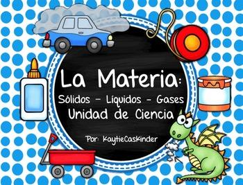 La Materia: Matter: Solid - Liquids - Gases