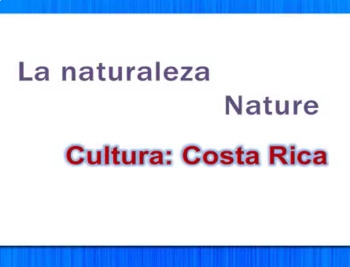 La Naturaleza - Nature - Costa Rica Video Tutorial