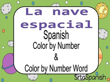 La Nave Espacial- Spanish Color by Numbers and Number Words