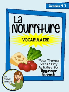 La Nourriture - French Food Vocabulary Activities and Quiz (Grade 4-7)