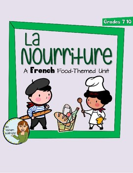 "La Nourriture - a French ""food"" themed unit"