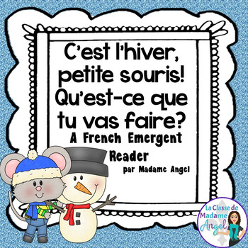 Hiver:  A Winter Themed French Emergent Reader in the futur proche