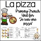 La Pizza - Pizza - French Mini-Unit for Primary, Core and Kindergarten