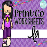 La Print and Go Worksheets